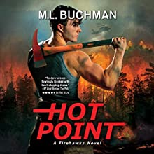 Hot Point: A Firehawks Novel (       UNABRIDGED) by M. L. Buchman Narrated by Carrington MacDuffie