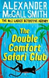Alexander McCall Smith The Double Comfort Safari Club: 11 (No. 1 Ladies' Detective Agency)
