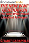 The New WWF Generation: The Years WWE...