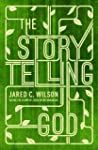 The Storytelling God: Seeing the Glor...