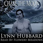 Chase the Moon: Run into the Wind, Book 2 (       UNABRIDGED) by Lynn Hubbard Narrated by Flowery Meadows