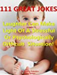 111 Great Jokes :  Laughter Can Make...