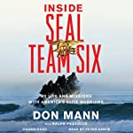 Inside SEAL Team Six: My Life and Missions with America's Elite Warriors | Don Mann,Ralph Pezzullo