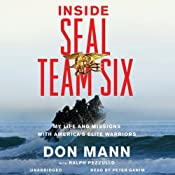 Inside SEAL Team Six: My Life and Missions with America's Elite Warriors | [Don Mann, Ralph Pezzullo]