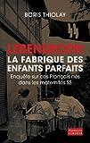 echange, troc Boris Thiolay - Lebensborn : la fabrique des enfants parfaits : Ces Français qui sont nés dans une maternité SS