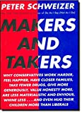 Makers and Takers: Why conservatives work harder, feel happier, have closer families, take fewer drugs, give more generously, value honesty more, are less materialistic and