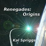 Renegades: Origins | Kal Spriggs