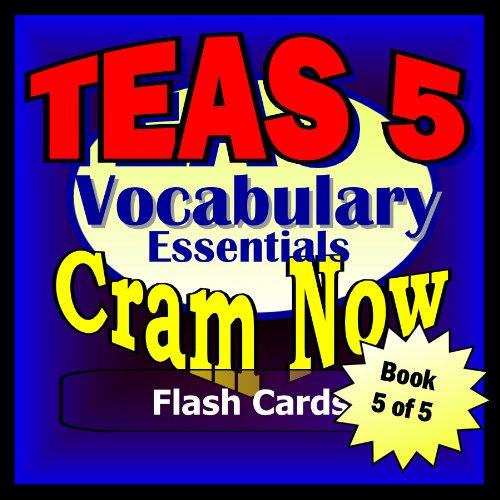 Teas V 5 Prep Test Vocabulary Essentials Flash Cards--Cram Now!--Teas Exam Review Book & Study Guide (Teas Cram Now!)