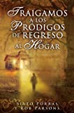 img - for Traigamos a los prodigos de regreso al hogar/Bringing Home the Prodigals (Spanish Edition) book / textbook / text book