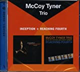 Mccoy Tyner Inception/Reaching Fourth (plus 2 bonus tracks) McCoy Tyner Trio
