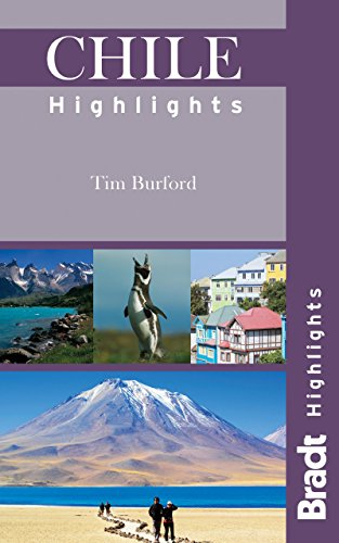Chile Highlights (Bradt Travel Guide Chile Highlights)