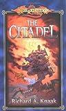 The Citadel (Dragonlance Classics, Vol. 3) (0786916834) by Knaak, richard a.
