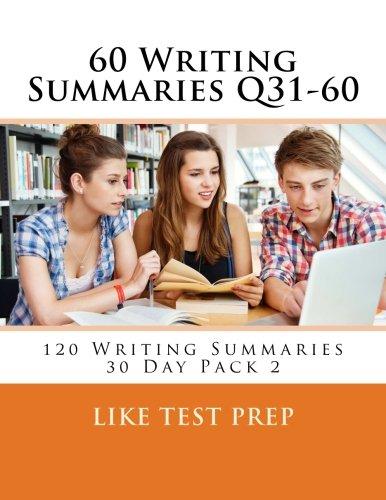 60 Writing Summaries Q31-60: 120 Writing Summaries 30 Day Pack 2 (Volume 2)