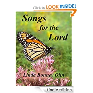 Songs for the Lord: A Book of Twenty-four Original Songs in a Mix of Traditional and Contemporary Styles for Church Worship Services, Inspirational Music Programs, and Christian Devotions