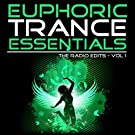 Euphoric Trance Essentials, Vol. 1 (The Radio Edits)