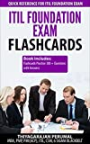 ITIL FOUNDATION EXAM FLASHCARDS: QUICK REFERENCE GUIDE FOR ITIL FOUNDATION EXAM