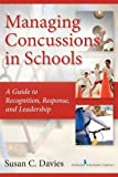 img - for Managing Concussions in Schools: A Guide to Recognition, Response, and Leadership book / textbook / text book