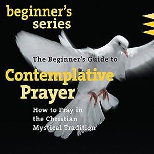 The Beginner's Guide to Contemplative Prayer Speech