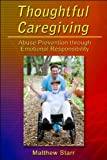 Thoughtful Caregiving: Abuse Prevention Through Emotional Responsibility