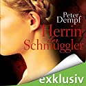 Herrin der Schmuggler Audiobook by Peter Dempf Narrated by Solveig Jeschke