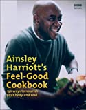 Ainsley Harriott The Feel-Good Cookbook