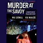 Murder at the Savoy: A Martin Beck Police Mystery (       UNABRIDGED) by Maj Sjöwall, Per Wahlöö Narrated by Tom Weiner