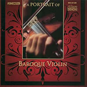A Portrait of Baroque Violin