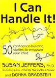 img - for I Can Handle It!: 50 Confidence-Building Stories to Empower Your Child book / textbook / text book