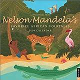 Nelson Mandela's Favorite African Folktales 2004 Wall Calendar (0789309459) by Mandela, Nelson