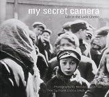 My Secret Camera: Life in the Lodz Ghetto (0711221197) by Grossman, Mendel