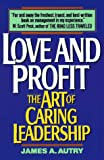 Image of Love and Profit: The Art of Caring Leadership