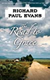 The Road to Grace (The Walk) (1451628188) by Evans, Richard Paul