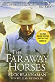 The Faraway Horses: The Adventures and Wisdom of One of America's Most Renowned Horsemen
