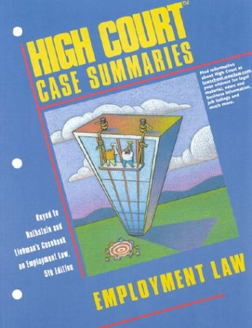 High Court Case Summaries on Employment Law (Keyed to Rothstein, Fifth Edition)