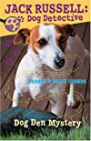 Dog Den Mystery (Jack Russell, Dog Detective)