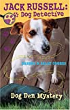Dog Den Mystery (Jack Russell: Dog Detective)