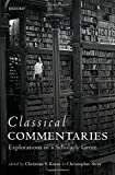 img - for Classical Commentaries: Explorations in a Scholarly Genre book / textbook / text book