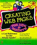 Creating Web Pages for Kids and Parents (Dummies Guide to Family Computing)
