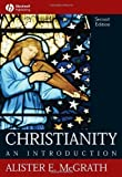 img - for Christianity: An Introduction 2nd (second) Edition by McGrath, Alister E. [2006] book / textbook / text book