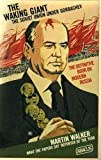 The Waking Giant: Soviet Union Under Gorbachev (Abacus Books) (0349135975) by Martin Walker