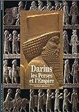 echange, troc Pierre Briant - Darius : Les Perses et l'Empire