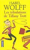 echange, troc Isabel Wolff - Les tribulations de Tiffany Trott