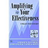 Amplifying Your Effectiveness: Collected Essays ~ Gerald M. Weinberg