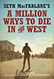 Seth MacFarlanes A Million Ways to Die in the West: A Novel