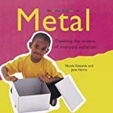 Metal: Exploring the Science of Everyday Materials (Science Explorers) (0713663278) by Harris, Jane