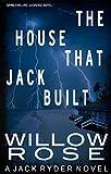 The house that Jack built (Jack Ryder Book 3)