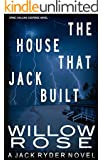 The house that Jack built (Jack Ryder Book 3)