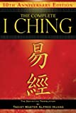 img - for The Complete I Ching - 10th Anniversary Edition: The Definitive Translation by Taoist Master Alfred Huang book / textbook / text book