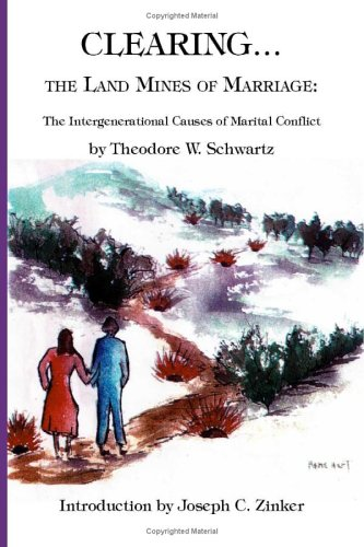 Clearing the Land Mines of Marriage: The Intergenerational Causes of Marital Conflict
