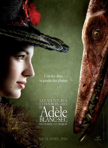 Extraordinary Adventures of Adele Blanc-Sec, The / Необычайные приключения Адель